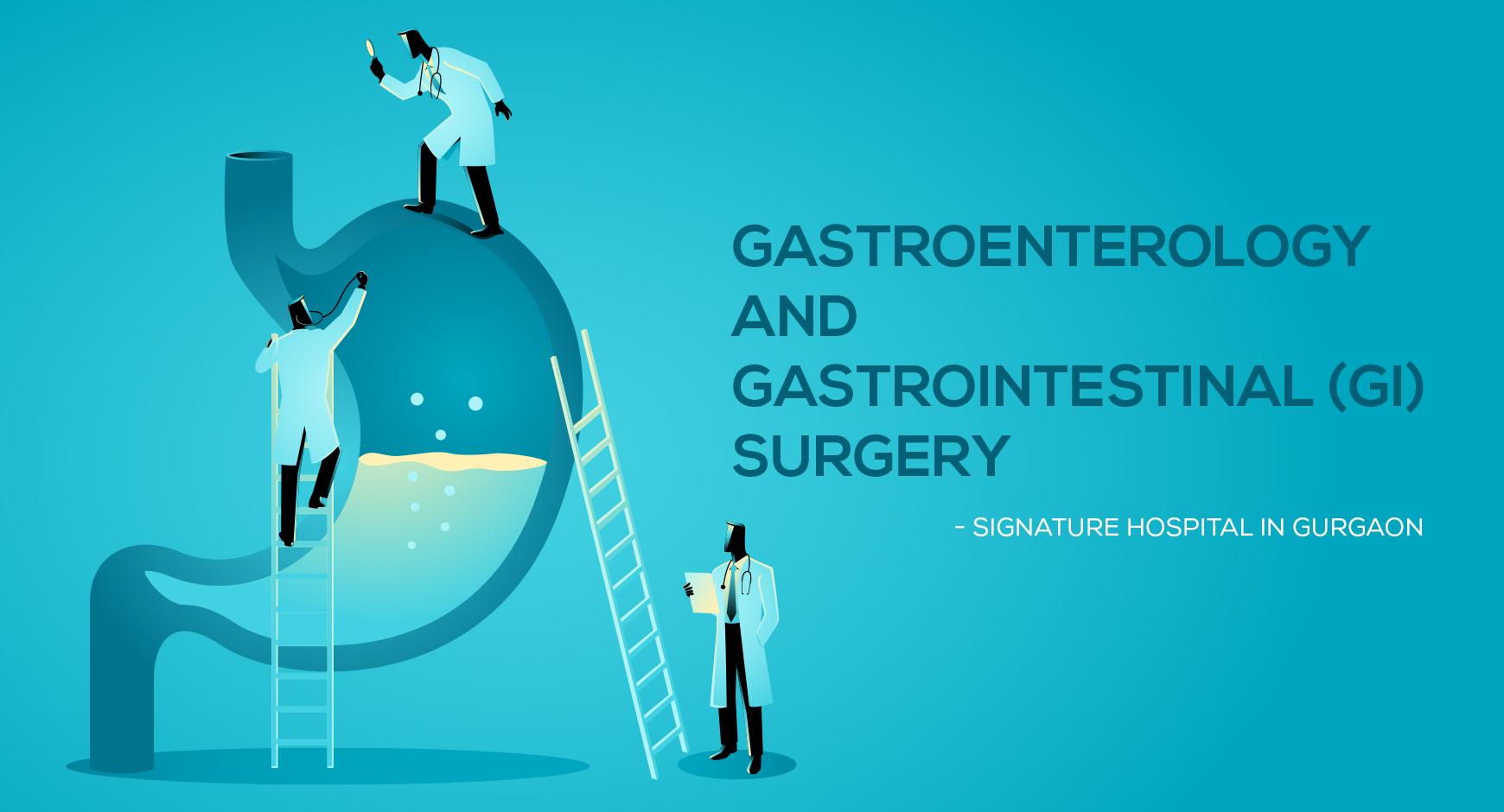 Gastroenterology & Gastrointestinal (GI) Surgery in Gurgaon
